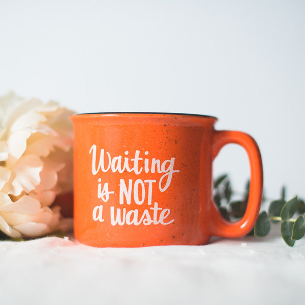 Waiting is Not a Waste Campfire Mug