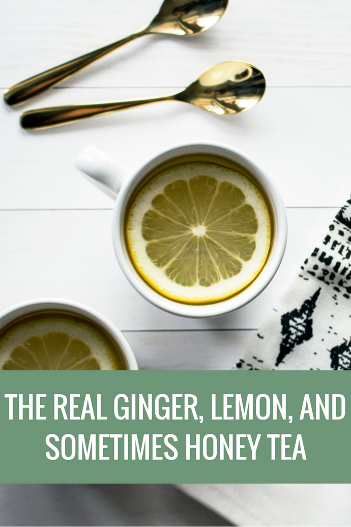 The Real Ginger, Lemon, and sometimes Honey tea