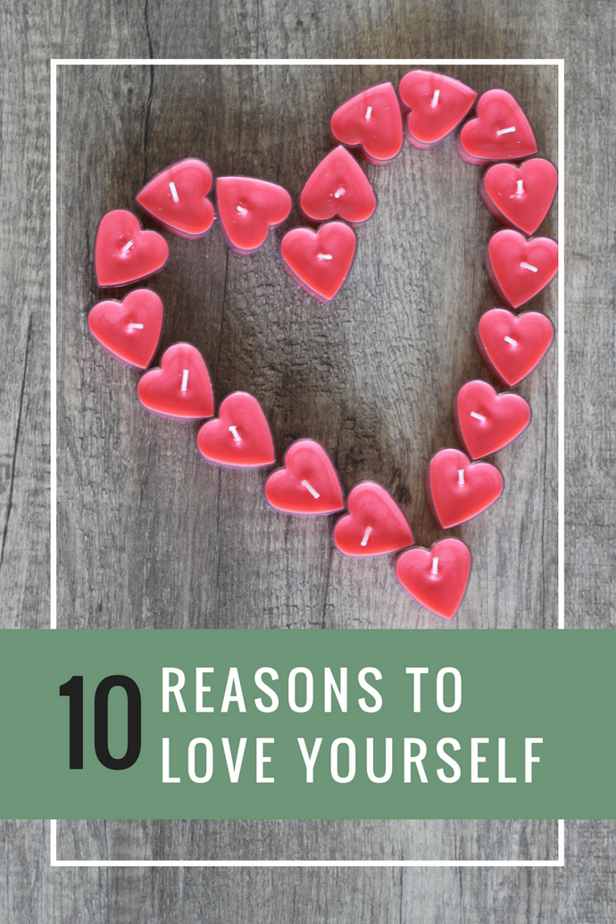 10 Reasons to Love Yourself