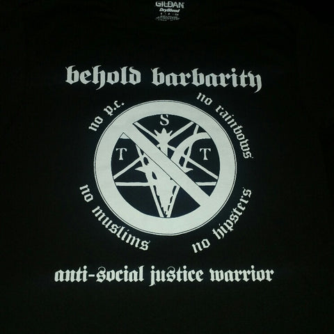 BEHOLD BARBARITY Anti-SJW T-Shirt