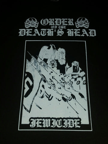 "ORDER OF THE DEATH'S HEAD ""Jewicide"" Official Black T-Shirt"