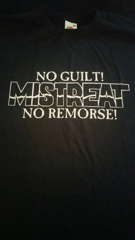"MISTREAT ""No Guilt, No Remorse"" Offical T-shirt"