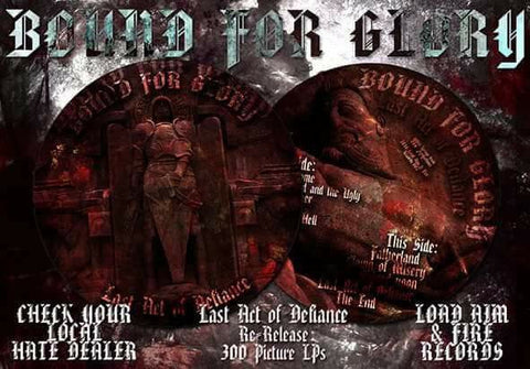 "BOUND FOR GLORY ""Last Act of Defiance"" 12"" Picture Disc"