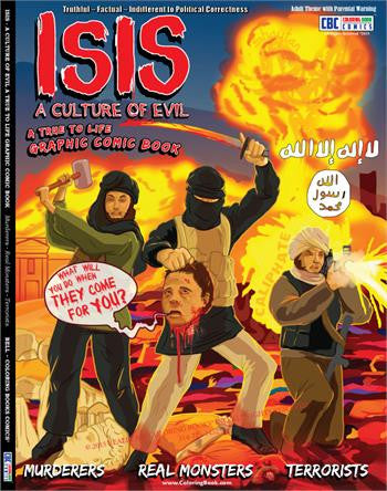 Anti-ISIS A Coloring Book Comic: Culture of Evil A True to Life Coloring Book Comic