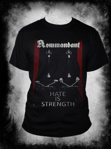 "KOMMANDANT ""Hate Is Strength"" Official T-Shirt"