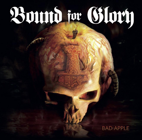 "BOUND FOR GLORY ""Bad Apple"" MCD"