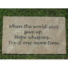 "When the world says give up Engraved Natural Stone Garden Stepping Stone Inspirational Hope 12"" x 7"""