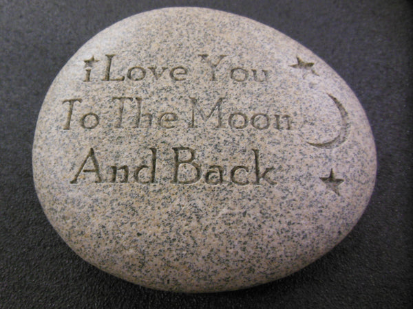 "Engraved River Stone Gift Paperweight  ""I Love You to the Moon and Back"""