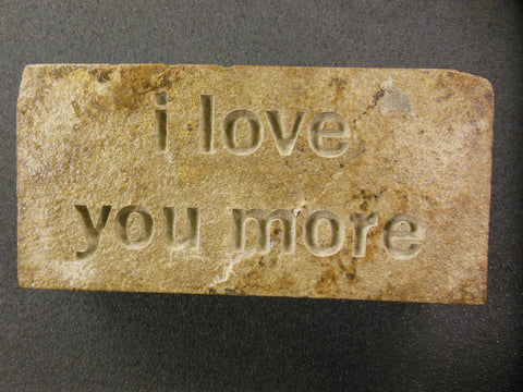 "Engraved Stone ""I Love You More"" 6in.x3in.x1.5in."