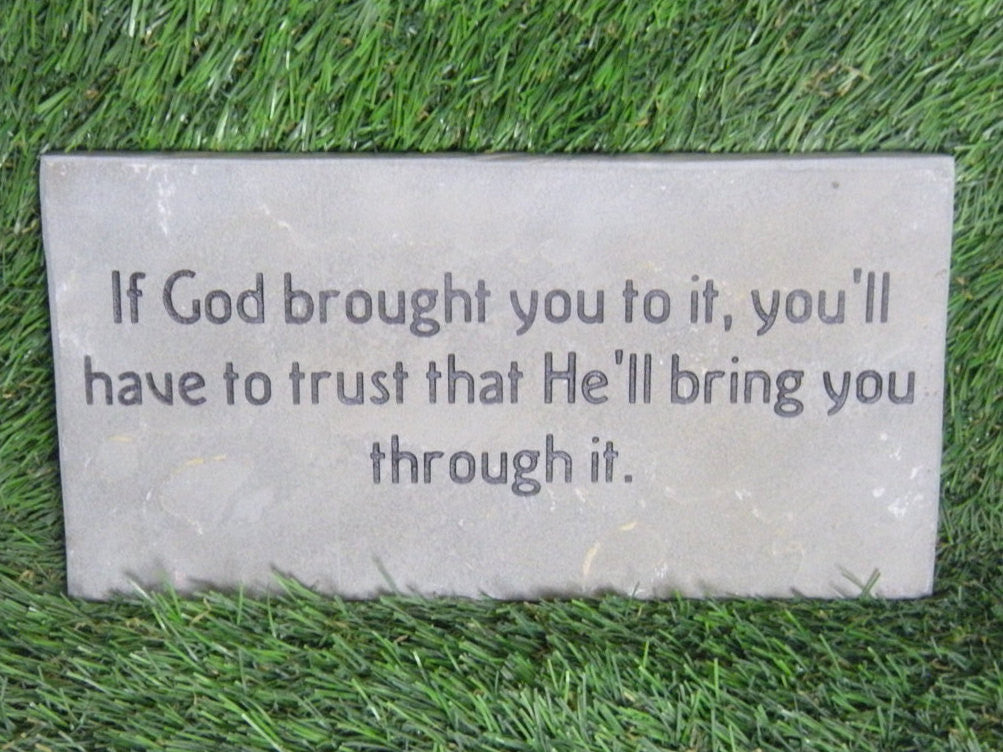 "Inspirational Sandblast Engraved Natural Stone Decorative Garden Stepping Stone ""He'll bring you through..."" 12"" x 6"""