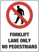 FORKLIFT LANE ONLY NO PEDESTRIANS