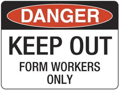 KEEP OUT Form Workers Only