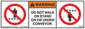 DO NOT STAND WALK ON UNDER CONVEYOR (Horizontal)