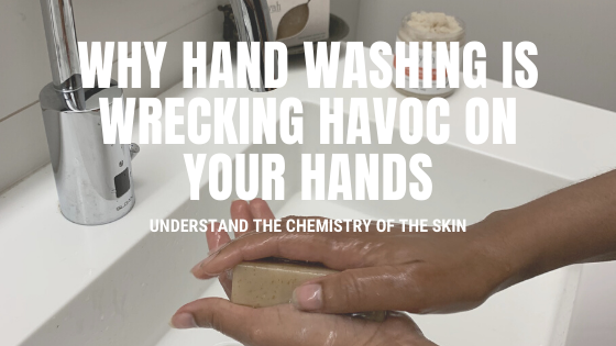 Why Hand Washing is Wreaking Havoc on Your Hands