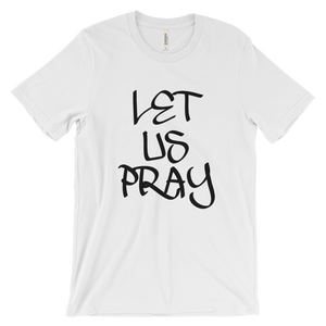 Let Us Pray Tees - Men/Unisex - Be Ye AWARE Clothing