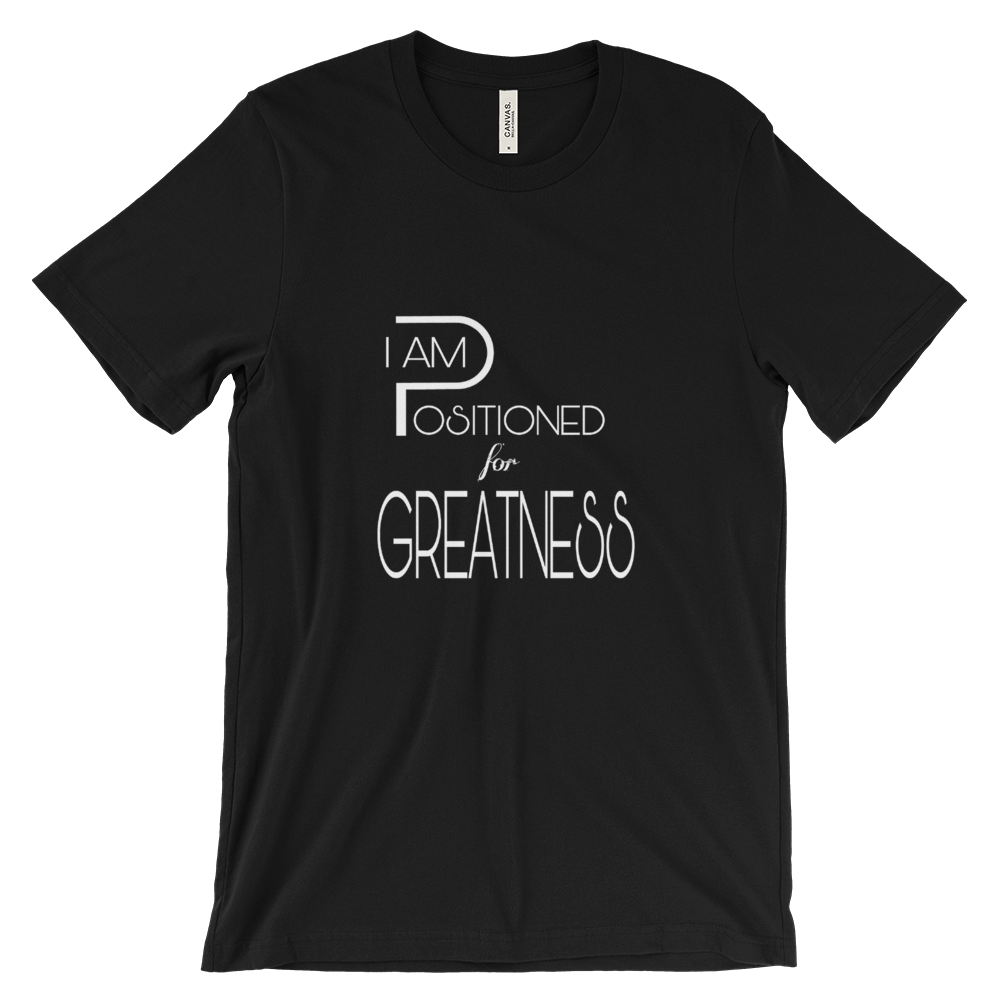 Positioned for Greatness Tees - Men/Unisex - Be Ye AWARE Clothing