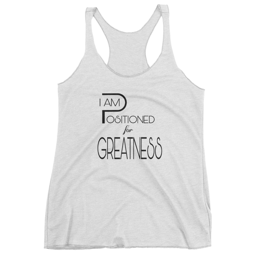 Positioned for Greatness Ladies Racerback Tanks - Be Ye AWARE Clothing
