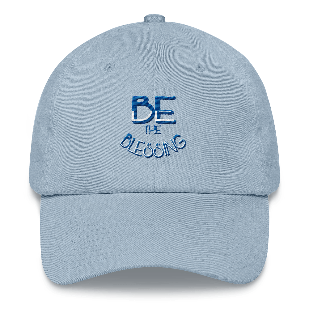 BE the Blessing Dad Caps - Be Ye AWARE Clothing