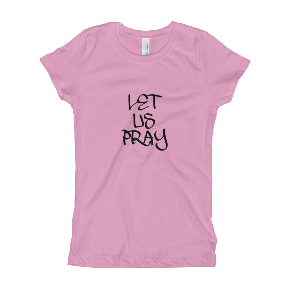 Let Us Pray Girl's T-Shirts - Be Ye AWARE Clothing