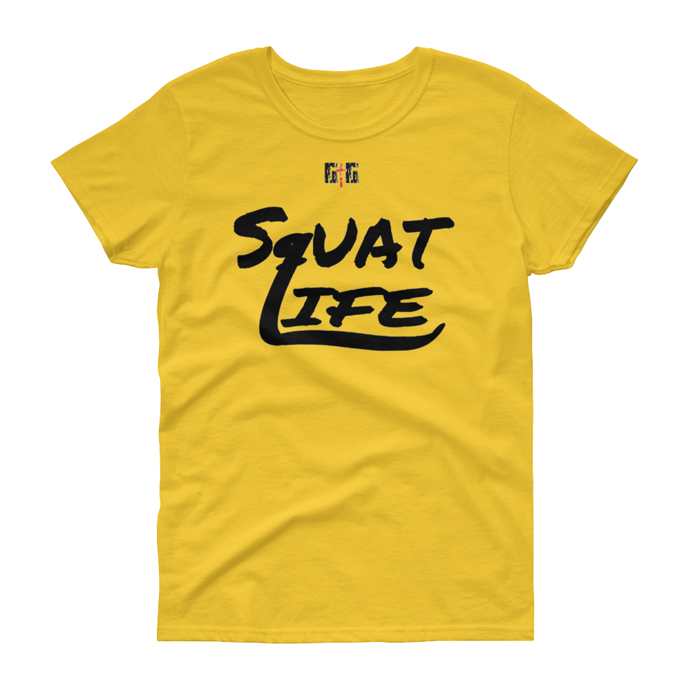 Squat Life Ladies' Tees - Be Ye AWARE Clothing