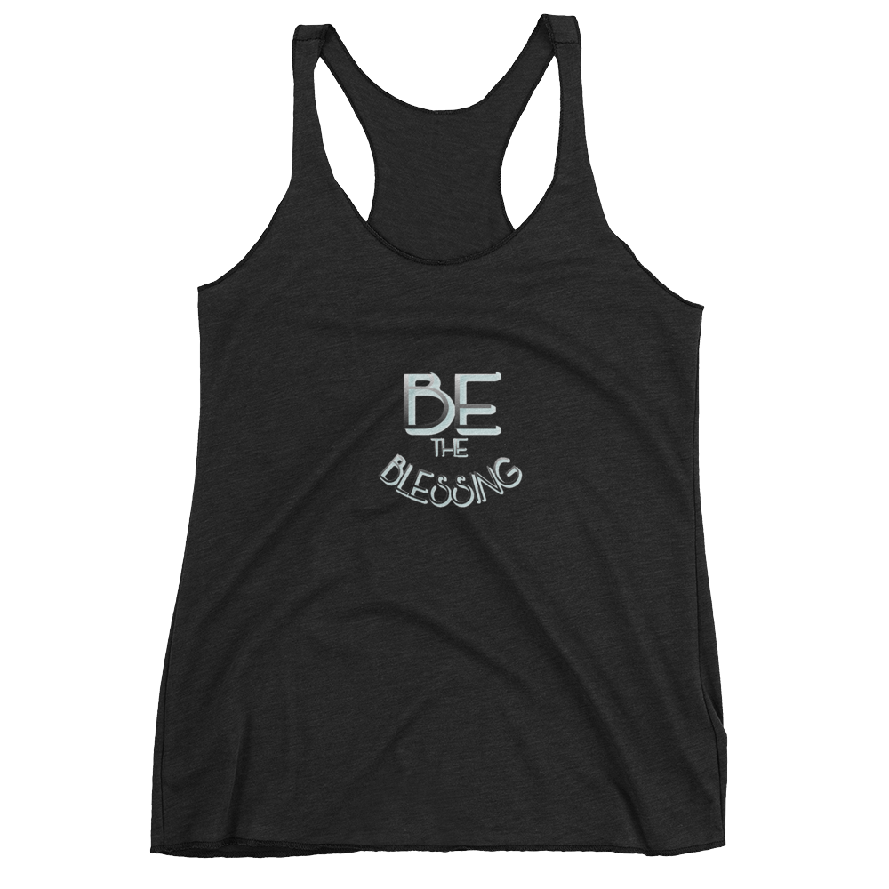 BE the Blessing Ladies- Racerback Tanks - Be Ye AWARE Clothing
