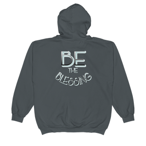 BE the Blessing - Men/Unisex Zip Hoodies - Be Ye AWARE Clothing