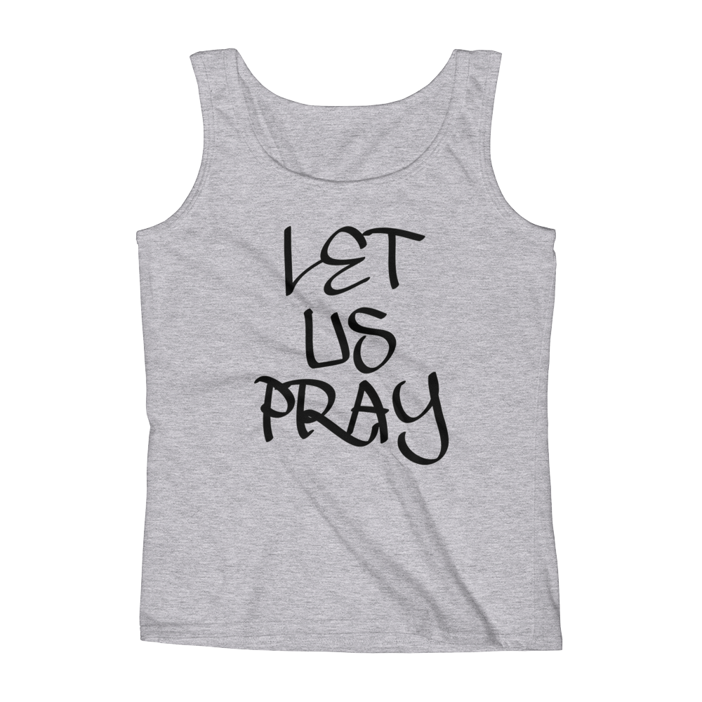 Let Us Pray Ladies Tanks - Be Ye AWARE Clothing
