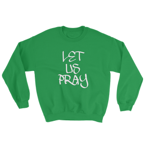 Let Us Pray - Men/Unisex Sweatshirts - Be Ye AWARE Clothing
