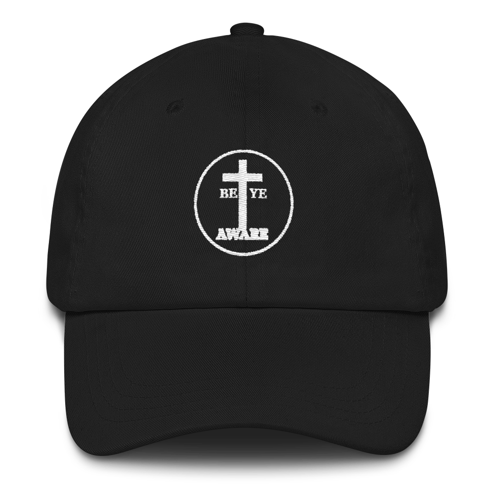 Be Ye AWARE Unisex Dad Hats - Be Ye AWARE Clothing