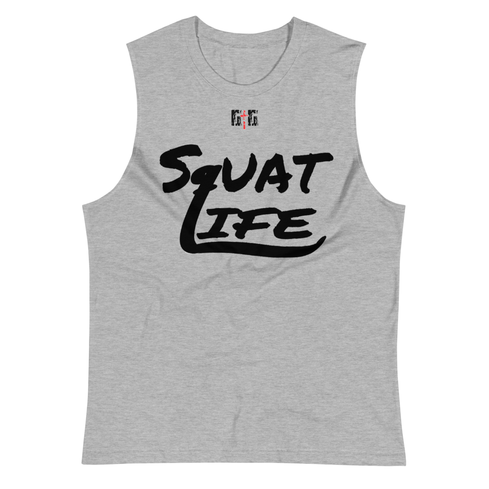 Squat Life Men's/Unisex Muscle Shirts