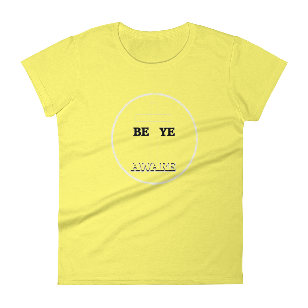 Be Ye AWARE Ladies Tees - Be Ye AWARE Clothing