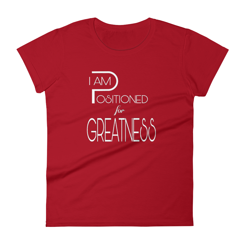 Positioned for Greatness Ladies Tees - Be Ye AWARE Clothing