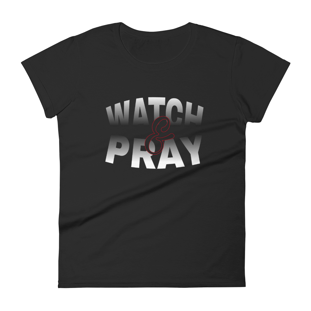 Watch & Pray Ladies Tees