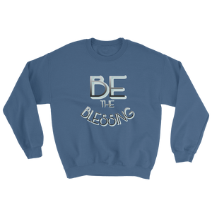 BE the Blessing - Men/Unisex Sweatshirts - Be Ye AWARE Clothing