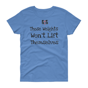 These Weights Ladies' Tees - Be Ye AWARE Clothing