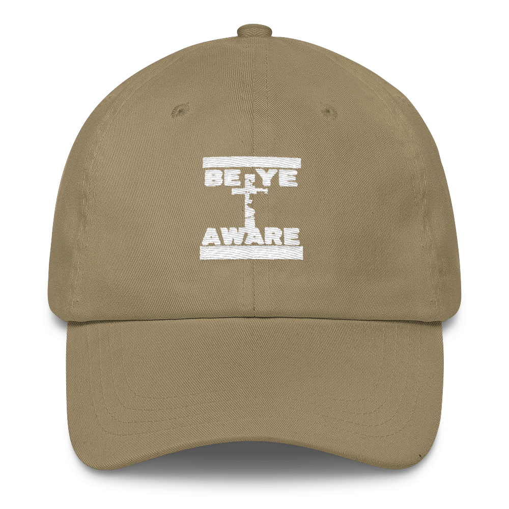 BYAWARE Dad Caps - Be Ye AWARE Clothing