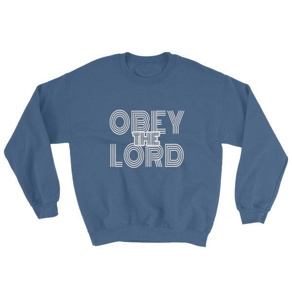 Obey the LORD - Men/Unisex Sweatshirts - Be Ye AWARE Clothing