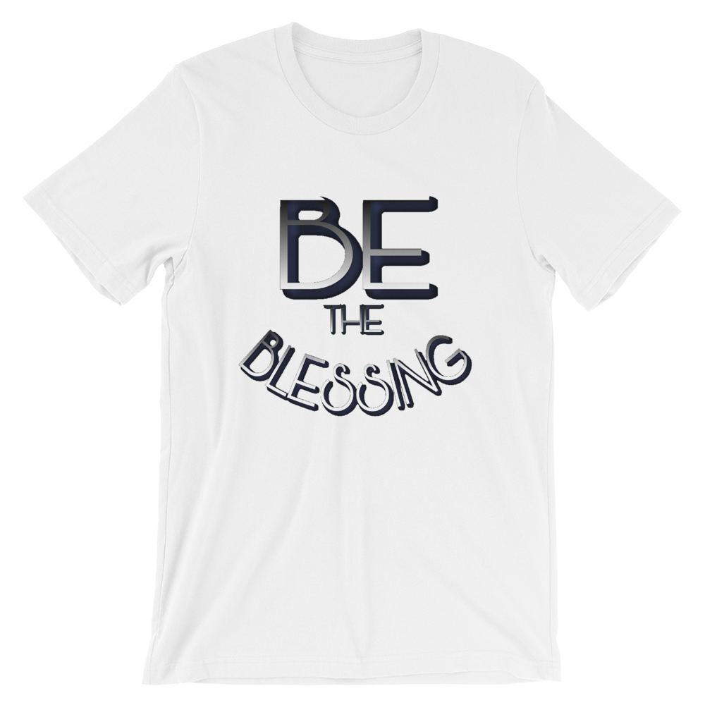 BE the Blessing - Men/Unisex Tees - Be Ye AWARE Clothing