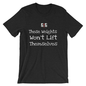 These Weights - Men/Unisex Tees - Be Ye AWARE Clothing