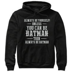 Always Be Yourself, Unless You Can be Batman T-Shirt
