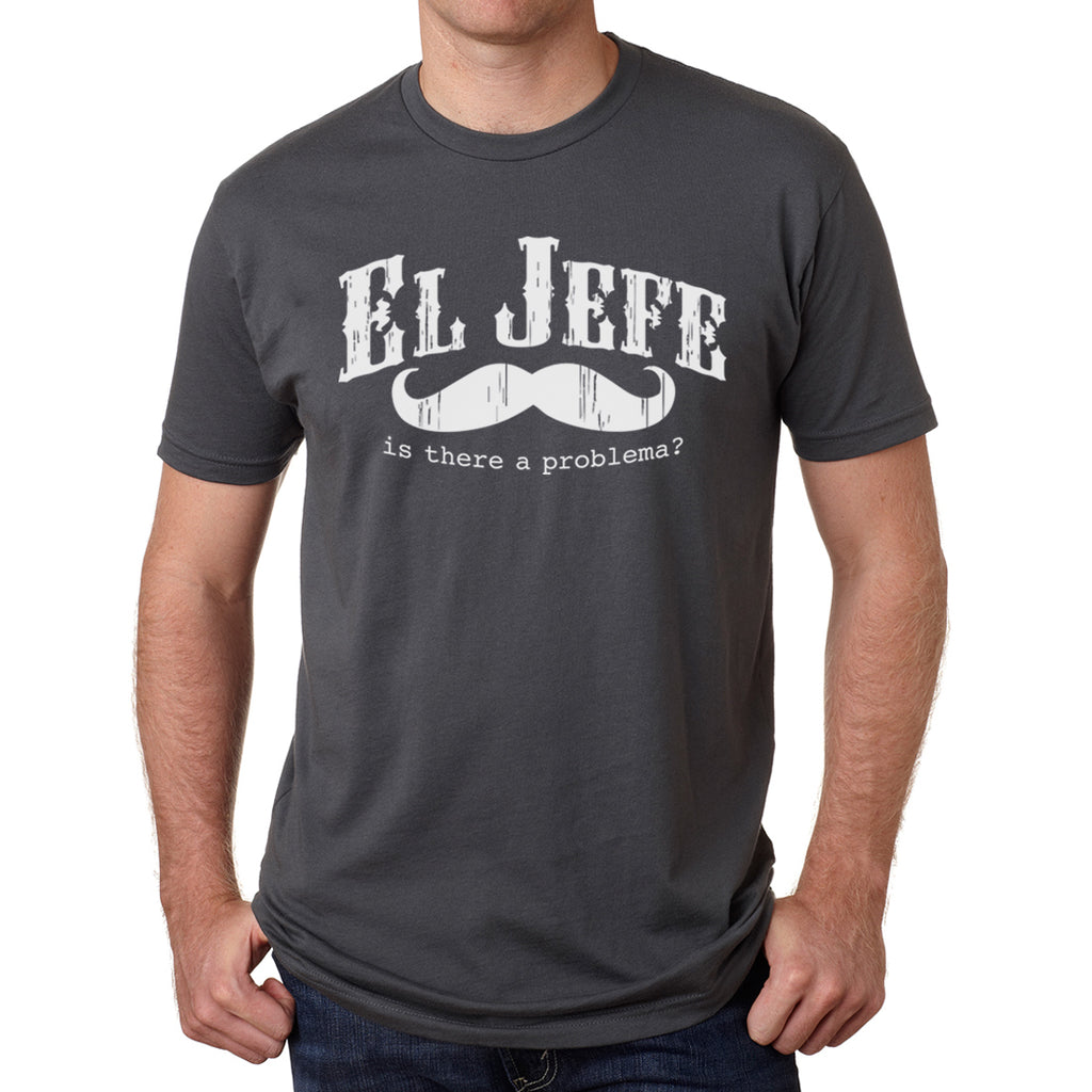 FLASH DEAL - El Jefe T-Shirt