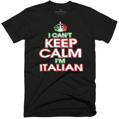 I Can't Keep Calm, I'm Italian T-Shirt