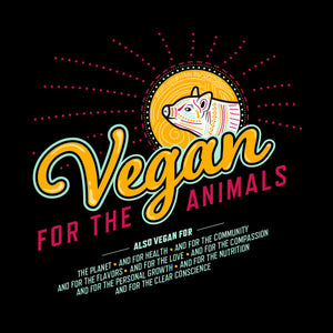 Vegan For The Animals women's t-shirt