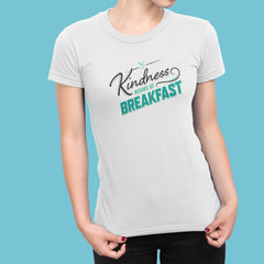 Kindness Begins at Breakfast women's t-shirt
