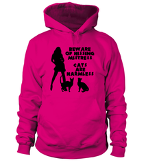 Hoodie: Beware of hissing mistress - Cats are harmless