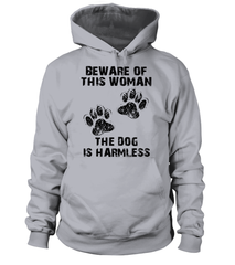 Hoodie: BEWARE OF THIS WOMAN - THE DOG IS HARMLESS