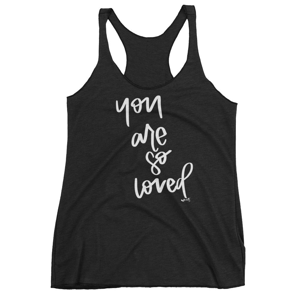 YOU ARE SO LOVED // women's racerback tank, white lettering