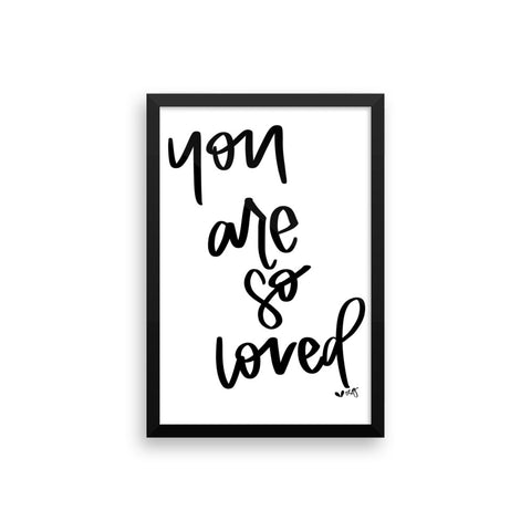 YOU ARE SO LOVED // Framed Matte Poster