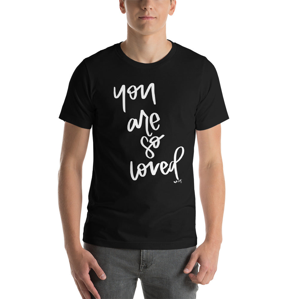 YOU ARE SO LOVED // Short-Sleeve Unisex T-Shirt, white lettering