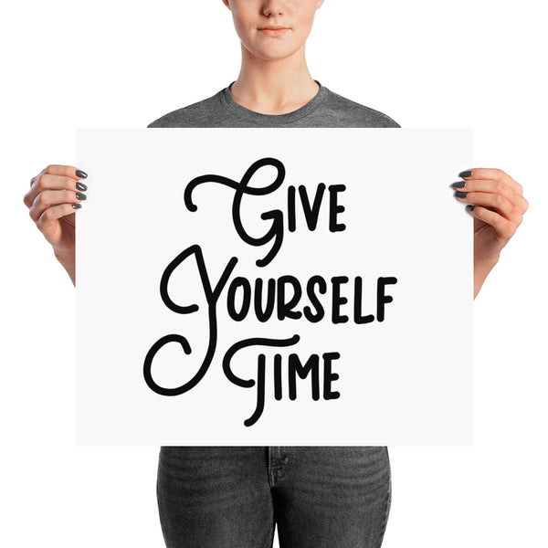 GIVE YOURSELF TIME // Poster